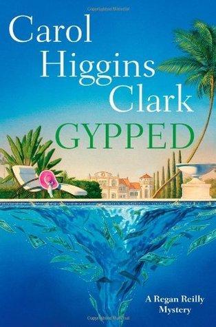 Gypped (Regan Reilly Mystery, #15) Carol Higgins Clark