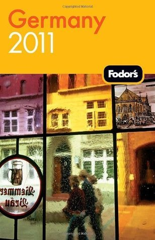 Fodors Germany 2011  by  Fodors Travel Publications Inc.