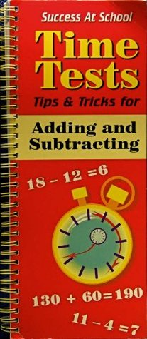 Time Tests: Tips & Tricks for Adding and Subtracting  by  Norman D. Lock