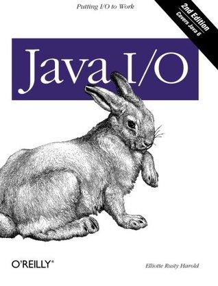 Java I/O  by  Elliote Rusty Harold