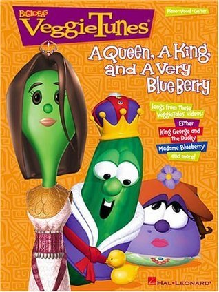 A Queen, A King, and A Very Blue Berry VeggieTales