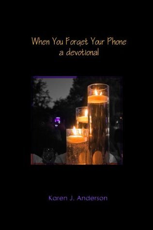 When You Forget Your Phone  by  Karen J. Anderson