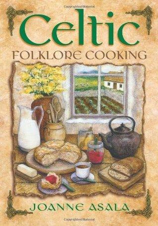 Celtic Folklore Cooking Joanne Asala