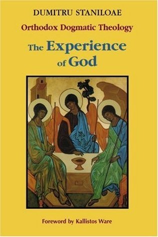 Orthodox Dogmatic Theology: The Experience of God, Vol. 1: Revelation and Knowledge of the Triune God  by  Dumitru Stăniloae