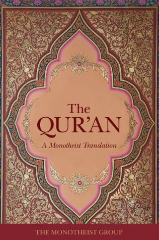 The Quran: A Monotheist Translation The Monotheist Group