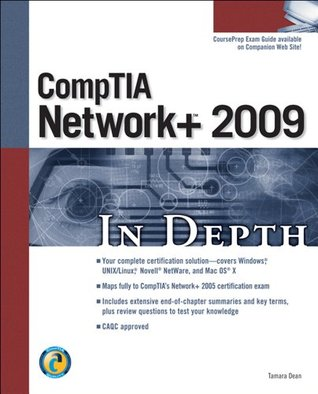 CompTIA Network+ 2009 In Depth, 1st Edition Tamara Dean