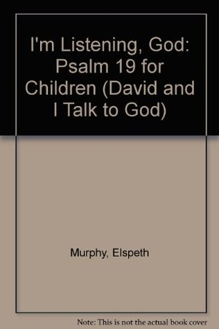 Im Listening, God: Psalm 19 for Children  by  Elspeth Campbell Murphy