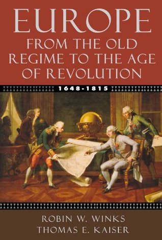 Europe, 1648-1815: From the Old Regime to the Age of Revolution  by  Robin W. Winks