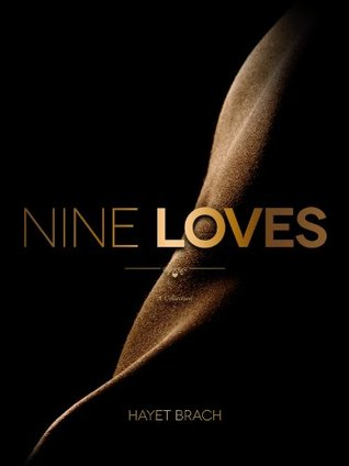 Nine Loves Hayet Brach