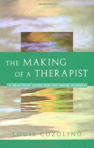 The Making of a Therapist  by  Louis Cozolino