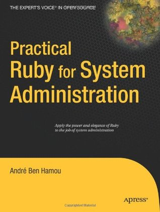 Practical Ruby for System Administration Andre Ben-Hamou