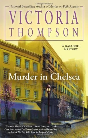 Murder in Chelsea (Gaslight Mystery, #15)  by  Victoria Thompson