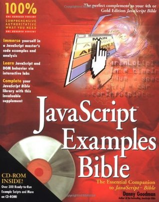 JavaScript Examples Bible: The Essential Companion to JavaScript Bible  by  Danny Goodman