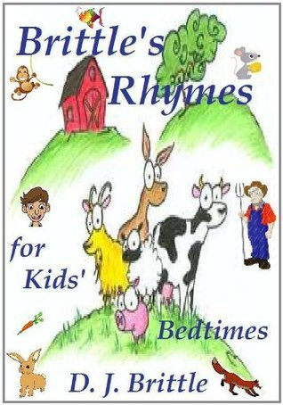 Brittles Rhymes for Kids Bedtimes  by  D. J. Brittle