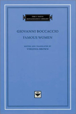 Famous Women (The I Tatti Renaissance Library, 1)  by  Giovanni Boccaccio