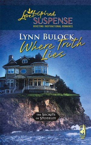 Where Truth Lies (The Secrets of Stoneley, #6) Lynn Bulock