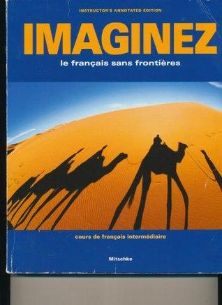 Imaginez Le Francais Sans Frontieres  by  Cherie Mitschke