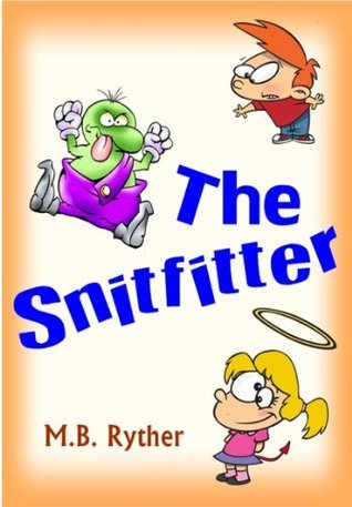 The Snitfitter  by  M.B. Ryther