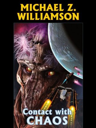 Contact with Chaos (Freehold Series)  by  Michael Z. Williamson