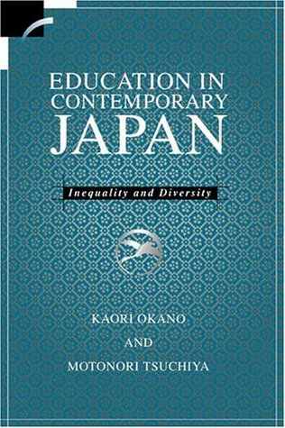 Education in Contemporary Japan: Inequality and Diversity  by  Kaori Okano