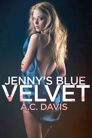 Jennys Blue Velvet  by  A.C. Davis