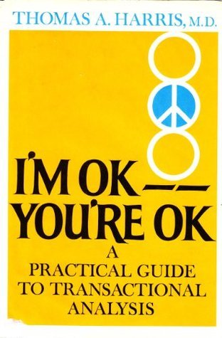 Im Okay, Youre Okay Thomas A. Harris