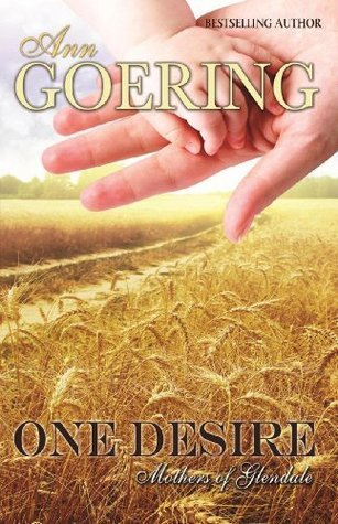 One Desire (The Mothers of Glendale, #1) Ann Goering