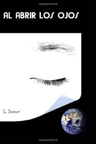 Al abrir los ojos  by  Luis Jiménez