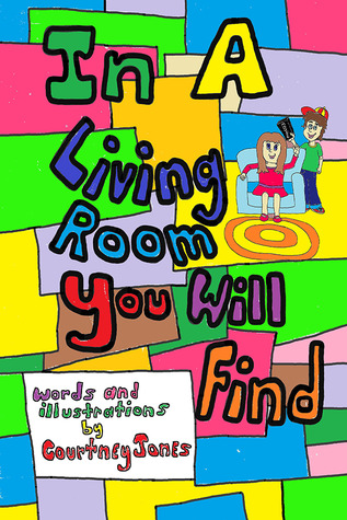 In A Living Room You Will Find  by  Courtney M. Jones