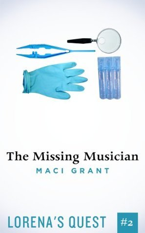 The Missing Musician (Lorenas Quest, #2) (Short Story) Maci Grant