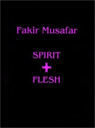 Fakir Musafar: Spirit and Flesh  by  Fakir Musafar