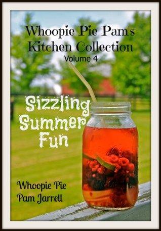 Sizzling Summer Fun (Whoopie Pie Pams Kitchen Collection #4) Whoopie Pie Pam Jarrell