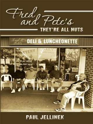 Fred and Petes: Theyre All Nuts  by  Paul Jellinek