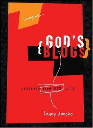 Gods Blogs: Life from Gods Perspective Lanny Donoho