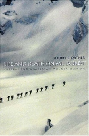 Life and Death on Mt. Everest: Sherpas and Himalayan Mountaineering  by  Sherry B. Ortner