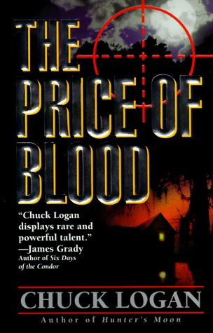 The Price Of Blood (Phil Broker, #1)  by  Chuck Logan