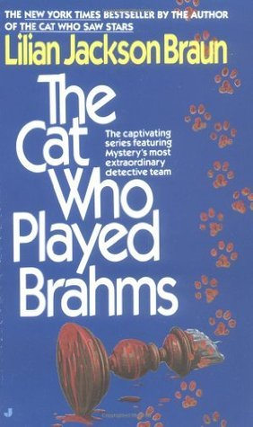 The Cat Who Played Brahms (Cat Who... #5)  by  Lilian Jackson Braun