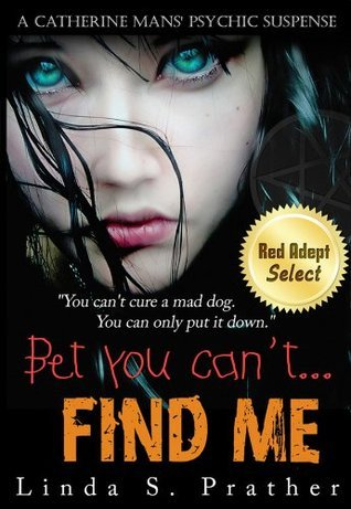 Bet you cant... FIND ME  by  Linda S. Prather