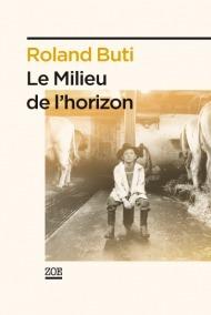 Le Milieu de lhorizon  by  Roland Buti