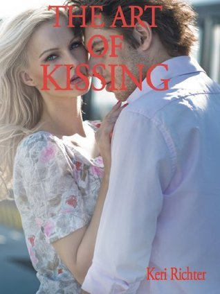 The Art of Kissing Keri Richter