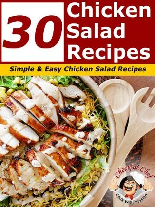 30 Chicken Salad Recipes - Simple and Easy Chicken Salad Recipes  by  Cheerful Chef