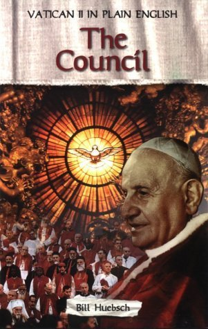 Vatican II in Plain English: The Council  by  Bill Huebsch