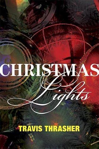 Christmas Lights  by  Travis Thrasher