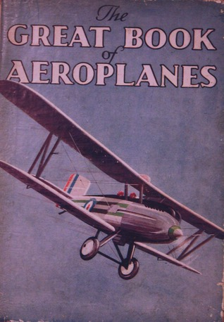 The Great Book of Aeroplanes G.G. Jackson