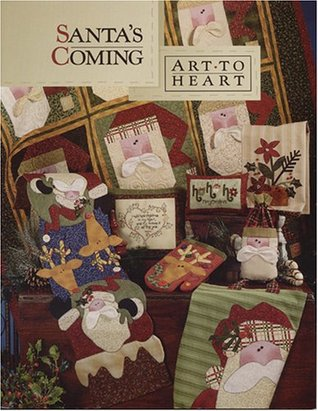 Santas Coming (Art To Heart #258B)  by  Nancy Halvorsen