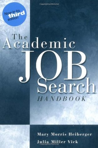 The Academic Job Search Handbook  by  Mary Morris Heiberger