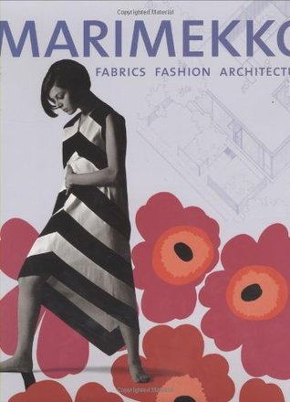 Marimekko: Fabrics, Fashion, Architecture  by  Marianne Aav