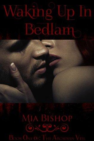 Waking Up in Bedlam Mia Bishop
