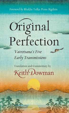 Original Perfection: Vairotsanas Five Early Transmissions Vairotsana
