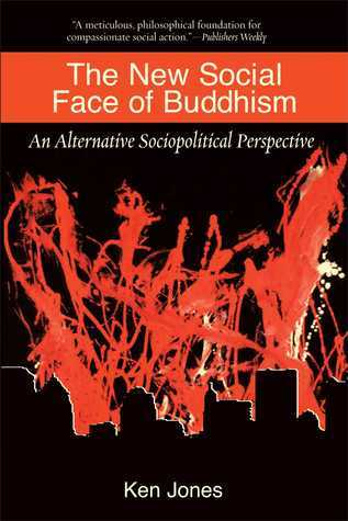 The New Social Face of Buddhism: A Call to Action  by  Ken Jones